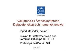 Vlkomna till mneskonferens Datavetenskap och numerisk analys Ingrid