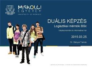 DULIS KPZS Logisztikai mrnki BSc Gpszmrnki s Informatikai