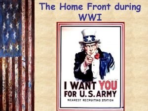The Home Front during WWI 1917 Selective Service