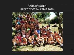 OUDERAVOND RKDEO VOETBALKAMP 2019 Ouderavond RKDEO Voetbalkamp 20