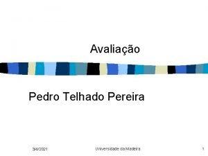 Avaliao Pedro Telhado Pereira 342021 Universidade da Madeira