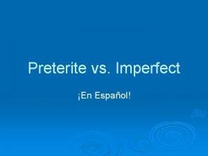 Preterite vs Imperfect En Espaol Preterite vs Imperfect