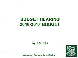 BUDGET HEARING 2016 2017 BUDGET April 26 2016