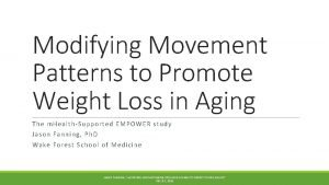 Modifying Movement Patterns to Promote Weight Loss in