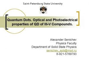 SaintPetersburg State University Quantum Dots Optical and Photoelectrical