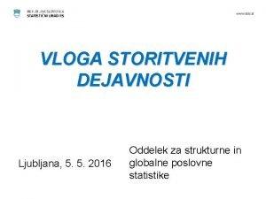 VLOGA STORITVENIH DEJAVNOSTI Ljubljana 5 5 2016 Oddelek