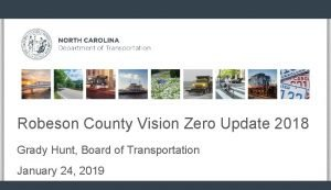 Robeson County Vision Zero Update 2018 Grady Hunt