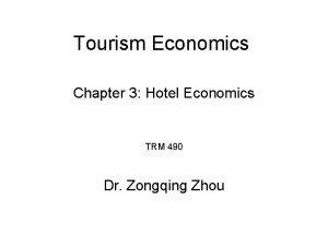 Tourism Economics Chapter 3 Hotel Economics TRM 490