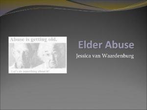 Elder Abuse Jessica van Waardenburg Types of Elder