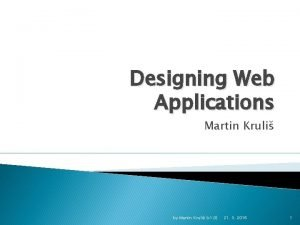 Designing Web Applications Martin Kruli by Martin Kruli
