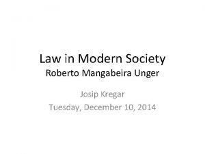 Law in Modern Society Roberto Mangabeira Unger Josip