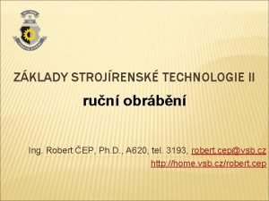 ZKLADY STROJRENSK TECHNOLOGIE II run obrbn Ing Robert