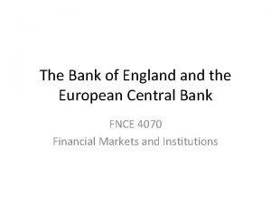 The Bank of England the European Central Bank