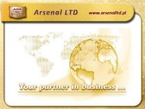 Arsenal LTD www arsenalltd pl Arsenal LTD Who