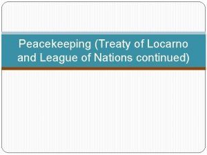 Peacekeeping Treaty of Locarno and League of Nations
