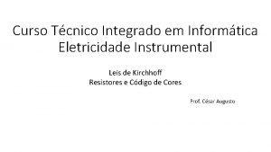Curso Tcnico Integrado em Informtica Eletricidade Instrumental Leis