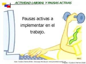 ACTIVIDAD LABORAL Y PAUSAS ACTIVAS Pausas activas a
