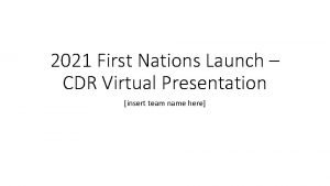 2021 First Nations Launch CDR Virtual Presentation insert