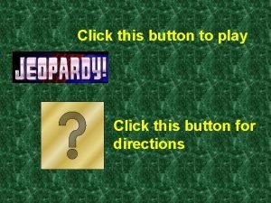 Click this button to play Click this button