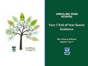 URSULINE HIGH SCHOOL Year 7 End of Year