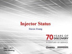 Injector Status Haixin Huang May 2 2017 Time
