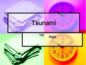 Tsunami Asie Co to vlastn je n Tsunami