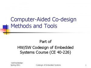 ComputerAided Codesign Methods and Tools Part of HWSW