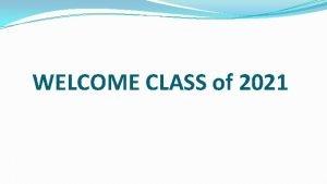 WELCOME CLASS of 2021 CRESCENTA VALLEY HIGH SCHOOL