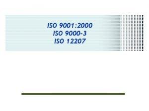 ISO 9001 2000 ISO 9000 3 ISO 12207