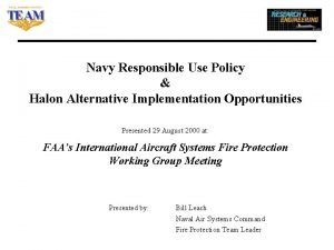 Navy Responsible Use Policy Halon Alternative Implementation Opportunities