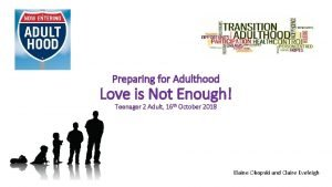 Preparing for Adulthood Love is Not Enough Teenager