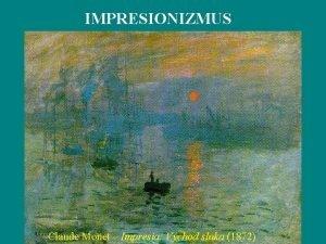 IMPRESIONIZMUS Claude Monet Impresia Vchod slnka 1872 C