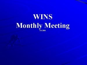 WINS Monthly Meeting 642004 Agenda Introductions Shasta Update