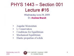 PHYS 1443 Section 001 Lecture 16 Wednesday June