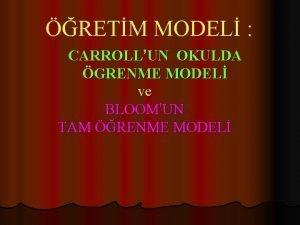RETM MODEL CARROLLUN OKULDA GRENME MODEL ve BLOOMUN