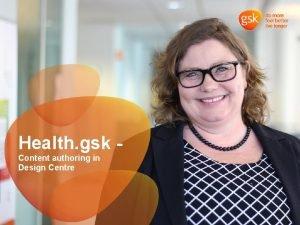 Health gsk Content authoring in Design Centre Design