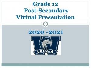 Grade 12 PostSecondary Virtual Presentation 2020 2021 Are