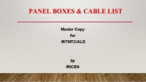 PANEL BOXES CABLE LIST Master Copy for IRTMTCALD