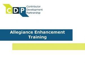 Allegiance Enhancement Training Agenda CDP data collection Overview