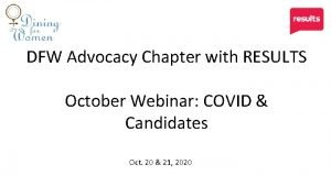 DFW Advocacy Chapter with RESULTS October Webinar COVID