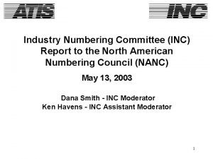 Industry Numbering Committee INC Report to the North