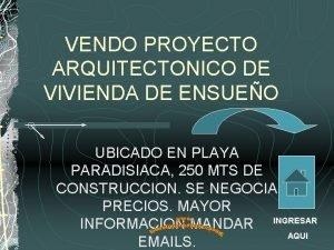 VENDO PROYECTO ARQUITECTONICO DE VIVIENDA DE ENSUEO UBICADO