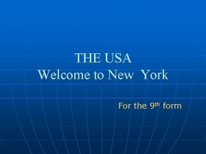 THE USA Welcome to New York For the
