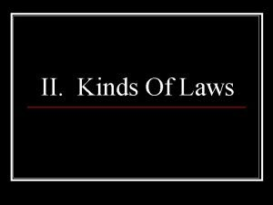 II Kinds Of Laws Two Kinds of Laws
