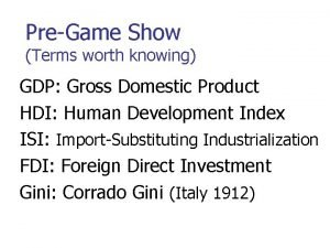 PreGame Show Terms worth knowing GDP Gross Domestic