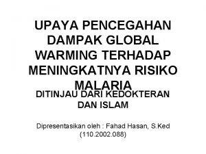 UPAYA PENCEGAHAN DAMPAK GLOBAL WARMING TERHADAP MENINGKATNYA RISIKO
