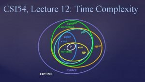 CS 154 Lecture 12 Time Complexity Computational Complexity