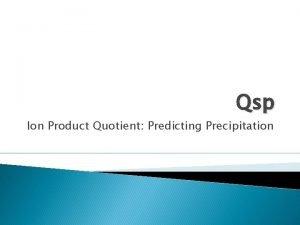 Qsp Ion Product Quotient Predicting Precipitation Important Point