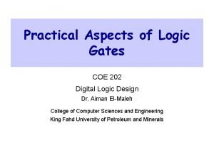 Practical Aspects of Logic Gates COE 202 Digital