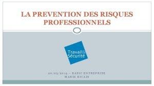 LA PREVENTION DES RISQUES PROFESSIONNELS 20032014 BASIC ENTREPRISE